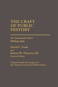 Book The Craft of Public History: An Annotated Select Bibliography by .. National