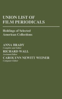 Book Union List of Film Periodicals: Holdings of Selected American Collections by Anna Brady