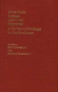 Book American Indian Archival Material: A Guide to Holdings in the Southeast by Ronald Chepesiuk