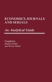 Book Economics Journals And Serials: An Analytical Guide by Beatrice Sichel
