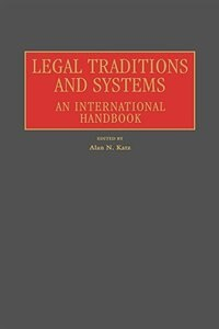 Book Legal Traditions And Systems: An International Handbook by Alan N. Katz