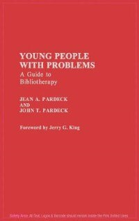 Book Young People with Problems: A Guide to Bibliotherapy by Jean A. Pardeck