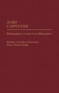 Book Alejo Carpentier: Bibliographical Guide/guia Bibliografica by Roberto Gonzalez Echevarria