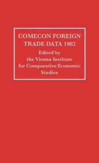 Book Comecon Foreign Trade Data 1982 by .. Vienna Institute for Comparative Economi