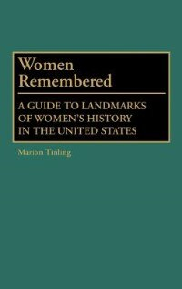 Book Women Remembered: A Guide to Landmarks of Women's History in the United States by Marion Tinling