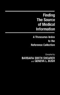 Book Finding the Source of Medical Information: A Thesaurus-Index to the Reference Collection by Barbara Smith Shearer