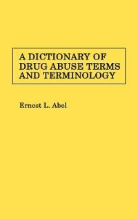 Book A Dictionary Of Drug Abuse Terms And Terminology by Ernest L. Abel