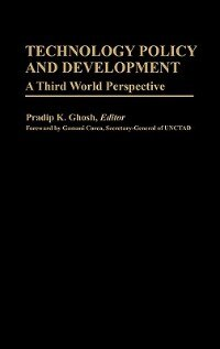 Book Technology Policy And Development: A Third World Perspective by Pradip K. Ghosh