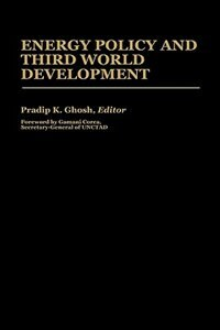 Book Energy Policy And Third World Development by Pradip K. Ghosh