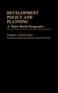 Book Development Policy And Planning: A Third Word Perspective by Pradip K. Ghosh