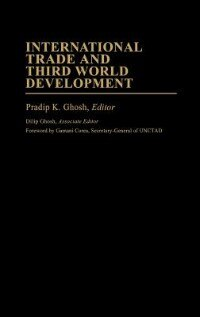 Book International Trade And Third World Development by Pradip K. Ghosh