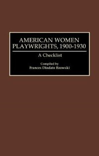Book American Women Playwrights, 1900-1930: A Checklist by Frances Diodato Bzowski