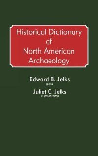 Book Historical Dictionary of North American Archaeology by Edward B. Jelks