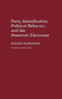 Party Identification, Political Behavior, And The American Electorate