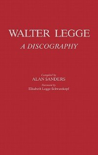 Book Walter Legge: A Discography by Alan Sanders