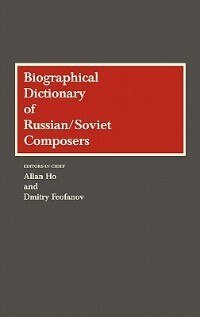 Book Biographical Dictionary Of Russian/soviet Composers by Allan Benedict Ho