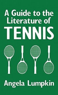 Book A Guide to the Literature of Tennis by Angela Lumpkin