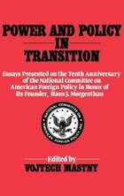 Power And Policy In Transition: Essays Presented On The Tenth Anniversary Of The National Committee…