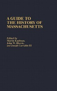 Book A Guide to the History of Massachusetts by Martin Kaufman