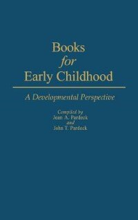 Book Books for Early Childhood: A Developmental Perspective by Jean A. Pardeck