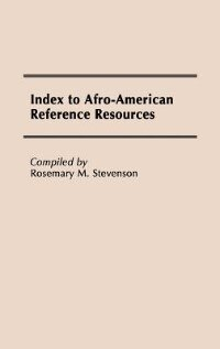 Book Index to Afro-American Reference Resources by Rosemary M. Stevenson