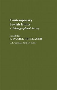Book Contemporary Jewish Ethics: A Bibliographical Survey by S. Daniel Breslauer