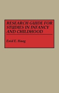 Book Research Guide For Studies In Infancy And Childhood by Enid E. Haag