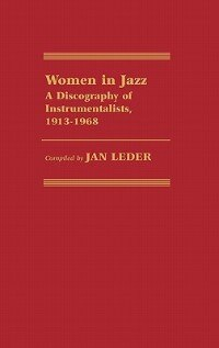 Book Women In Jazz: A Discography Of Instrumentalists, 1913-1968 by Jan Leder