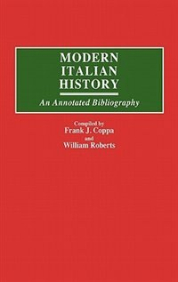 Book Modern Italian History: An Annotated Bibliography by Frank J. Coppa