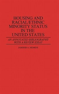 Book Housing And Racial/ethnic Minority Status In The United States: An Annotated Bibliography With A… by Jamshid A. Momeni