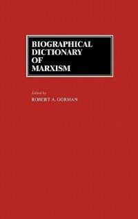 Book Biographical Dictionary of Marxism by Robert A. Gorman