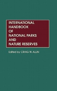 Book International Handbook Of National Parks And Nature Reserves by Craig W. Allin