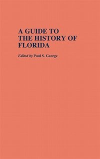 Book A Guide to the History of Florida by Paul S. George