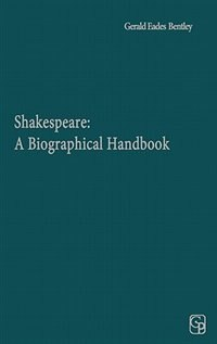 Book Shakespeare: A Biographical Handbook by Gerald Eades Bentley