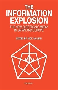 Book The Information Explosion: The New Electronic Media In Japan And Europe by Mick McLean