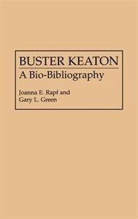 Book Buster Keaton: A Bio-Bibliography by Joanna E. Rapf