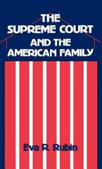 Book The Supreme Court And The American Family: Ideology And Issues by Eva R. Rubin