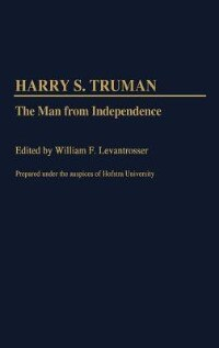 Book Harry S. Truman: The Man From Independence by William F. Levantrosser