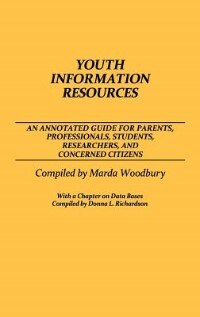 Book Youth Information Resources: An Annotated Guide For Parents, Professionals, Students, Researchers… by Marda Woodbury