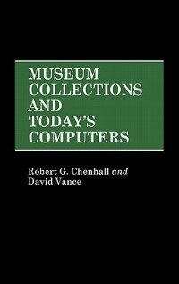 Book Museum Collections And Today's Computers by Robert G. Chenhall
