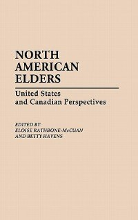 Book North American Elders: United States And Canadian Perspectives by Eloise Rathbone-McCuan