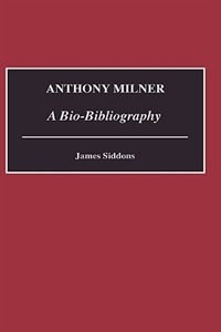 Book Anthony Milner: A Bio-Bibliography by James Siddons