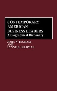 Book Contemporary American Business Leaders: A Biographical Dictionary by John N. Ingham