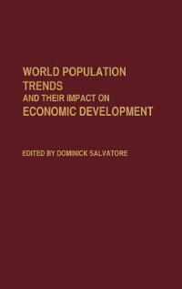 Book World Population Trends And Their Impact On Economic Development by Dominick Salvatore