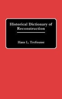 Book Historical Dictionary of Reconstruction by Hans Louis Trefousse