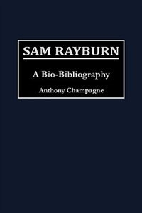 Book Sam Rayburn: A Bio-Bibliography by Anthony Champagne