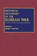 Book Historical Dictionary of the Korean War by James I. Matray