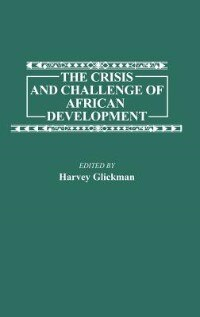 Book The Crisis And Challenge Of African Development by Harvey Glickman
