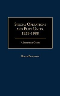 Book Special Operations And Elite Units, 1939-1988: A Research Guide by Roger A. Beaumont