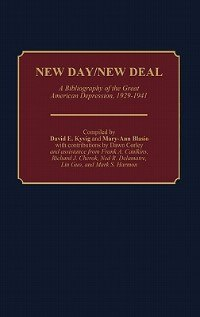 Book New Day/new Deal: A Bibliography Of The Great American Depression, 1929-1941 by David E. Kyvig
